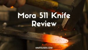 Mora 511 Knife Review